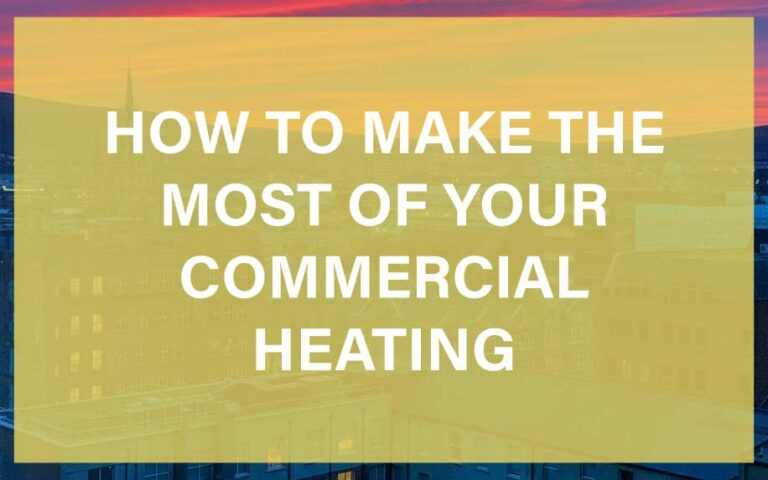 How to make the most of your commercial heating featured image